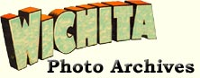 Back to Wichita Photo Archives Home Page